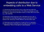 aspects of distribution due to embedding calls to a web service