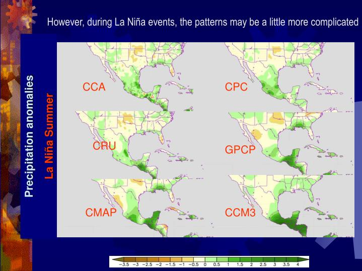 However, during La Niña events, the patterns may be a little more complicated
