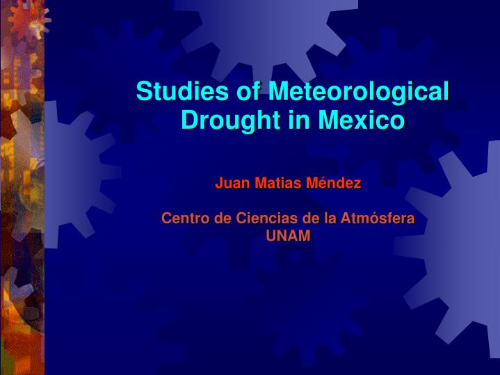 Studies of meteorological drought in mexico