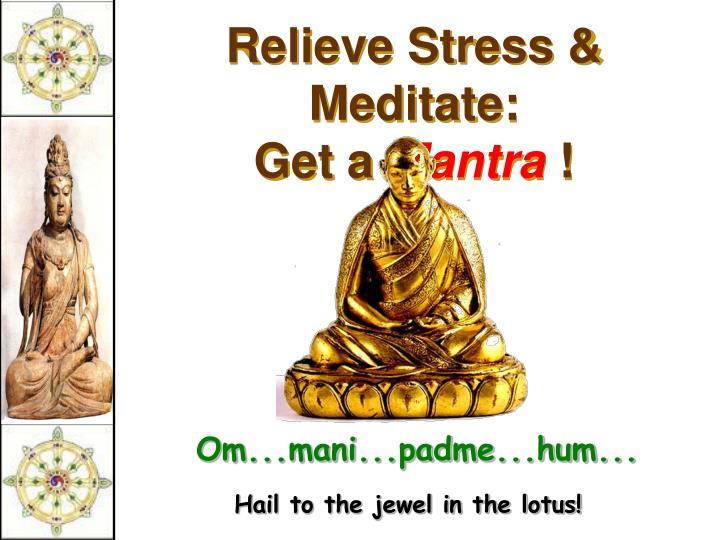 Relieve Stress & Meditate: