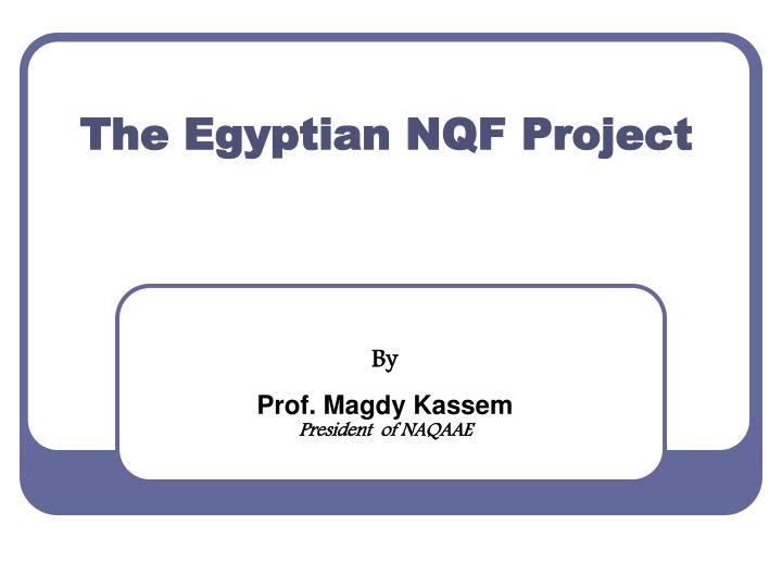 The egyptian nqf project