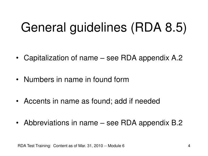 General guidelines (RDA 8.5)