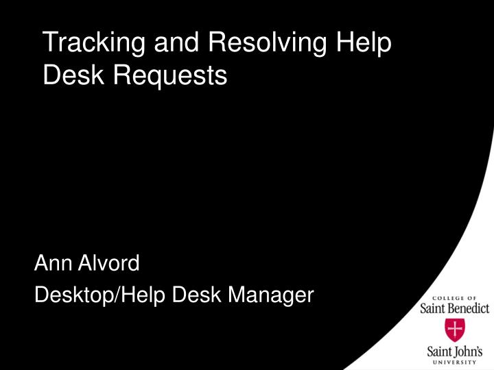 Tracking and resolving help desk requests