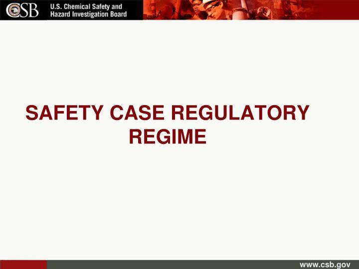 SAFETY CASE REGULATORY REGIME