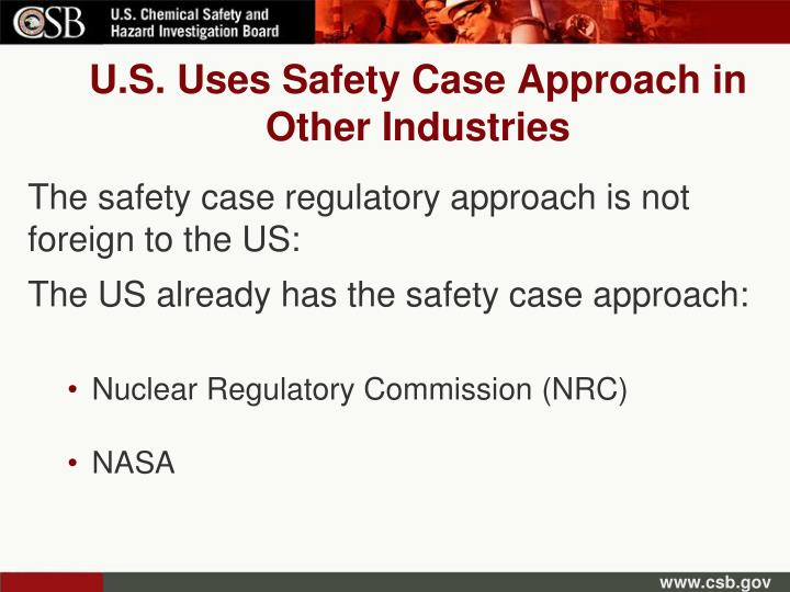 U.S. Uses Safety Case Approach in Other Industries