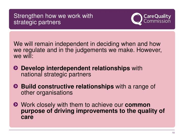 Strengthen how we work with strategic partners