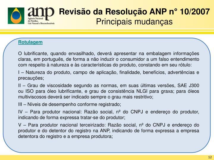 Revisão da Resolução ANP n° 10/2007
