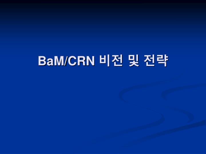 BaM/CRN