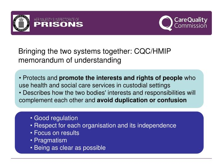 Bringing the two systems together: CQC/HMIP memorandum of understanding