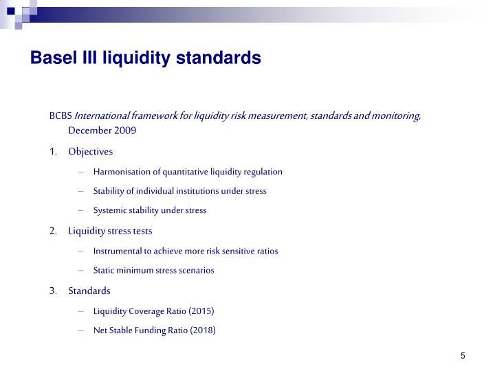 Basel III liquidity standards