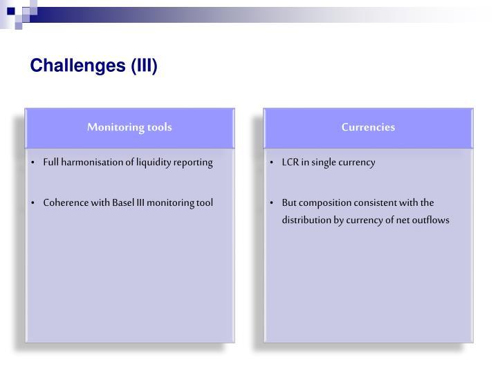 Challenges (III)