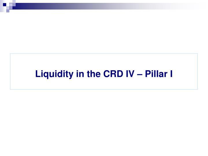 Liquidity in the CRD IV – Pillar I