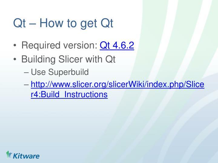 Qt – How to get Qt