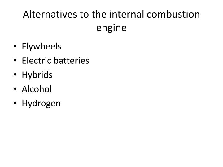 Alternatives to the internal combustion engine