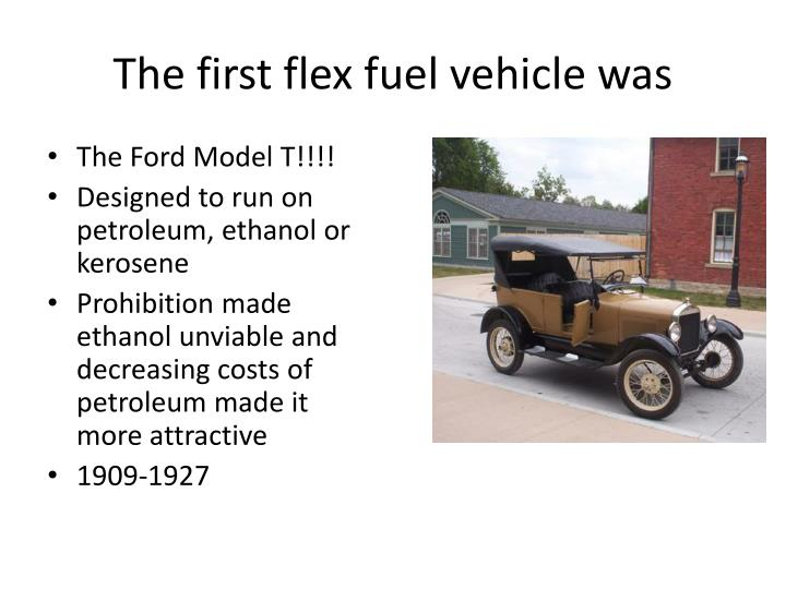The first flex fuel vehicle was