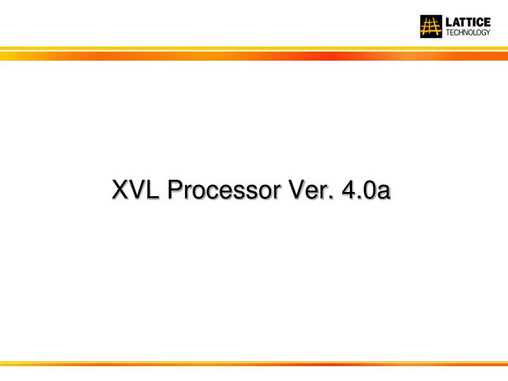 XVL Processor Ver. 4.0a