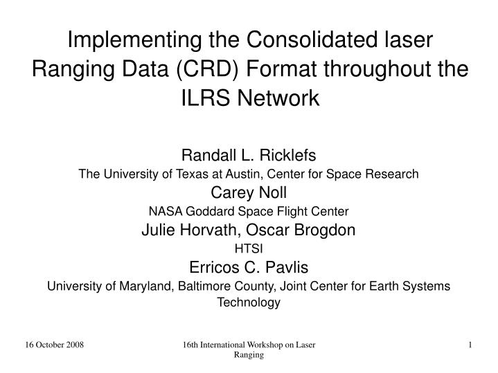 Implementing the consolidated laser ranging data crd format throughout the ilrs network