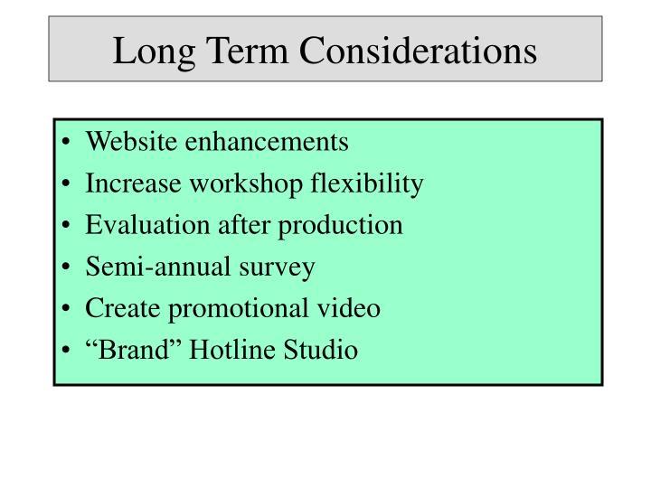 Long Term Considerations