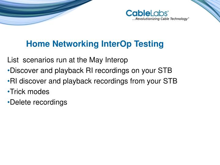 Home Networking InterOp Testing