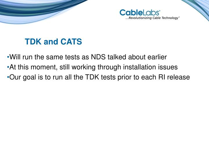 TDK and CATS