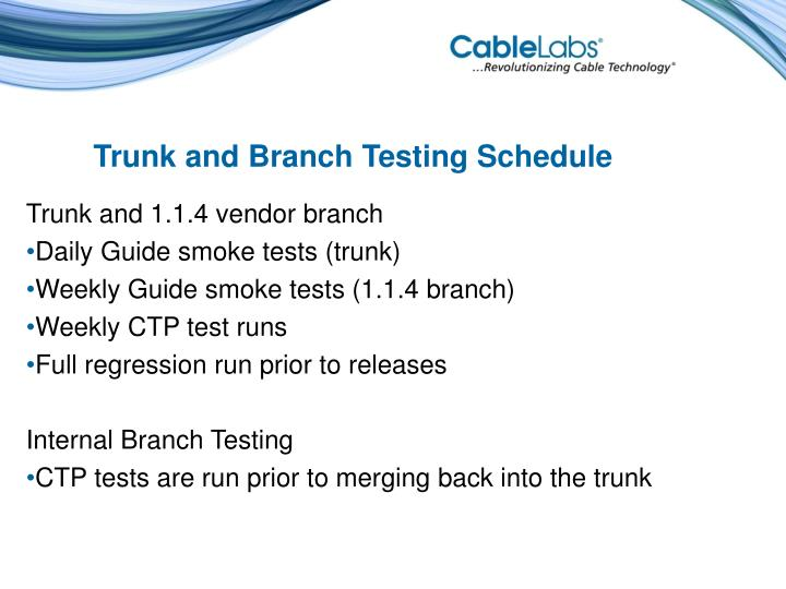 Trunk and Branch Testing Schedule