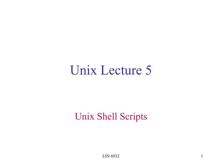 Unix Lecture 5