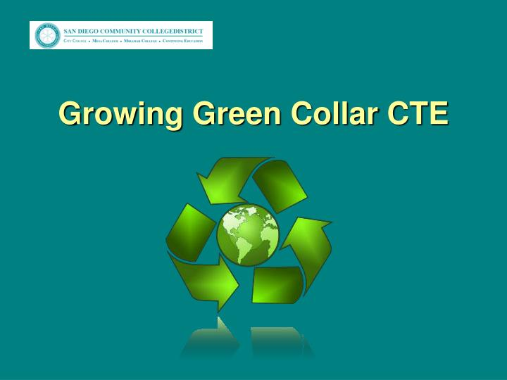 Growing Green Collar CTE