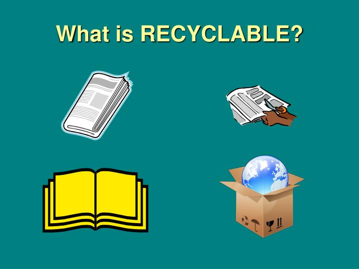What is RECYCLABLE?