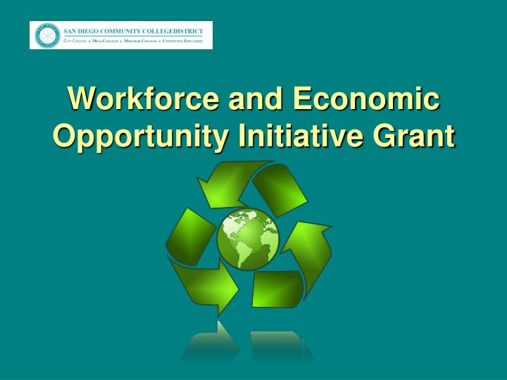 Workforce and Economic Opportunity Initiative Grant