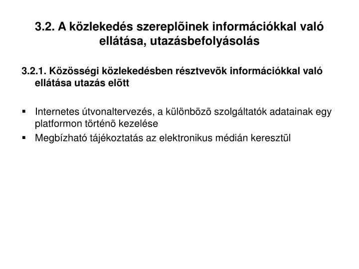 3.2. A közlekedés szereplõinek információkkal való ellátása, utazásbefolyásolás