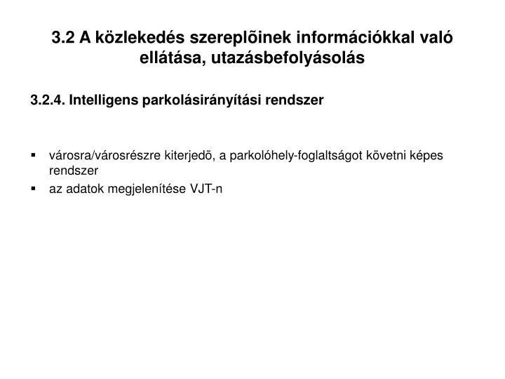 3.2 A közlekedés szereplõinek információkkal való ellátása, utazásbefolyásolás