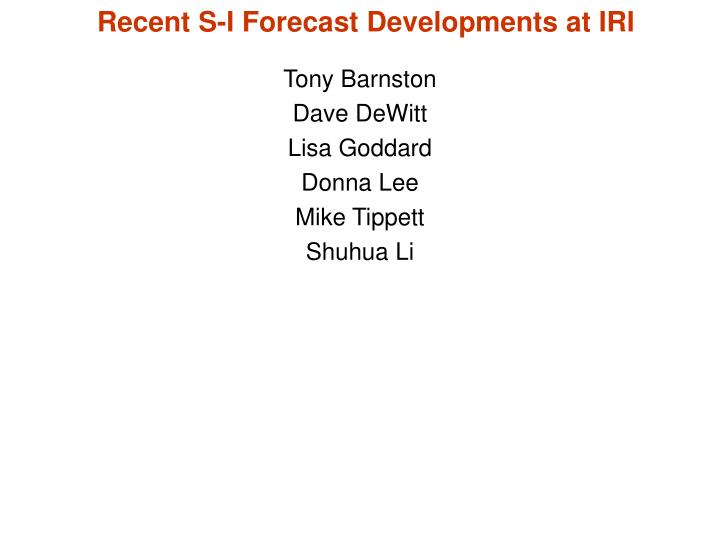 Recent s i forecast developments at iri