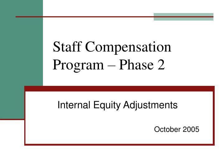 Staff Compensation Program – Phase 2