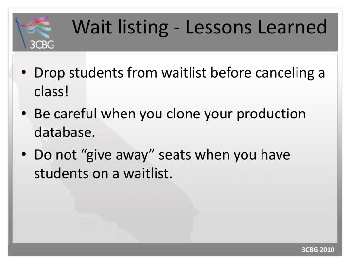 Wait listing - Lessons Learned