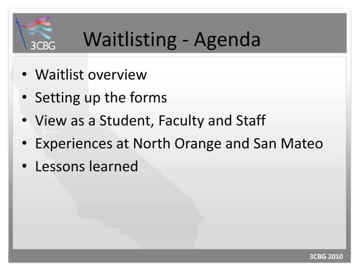 Waitlisting - Agenda