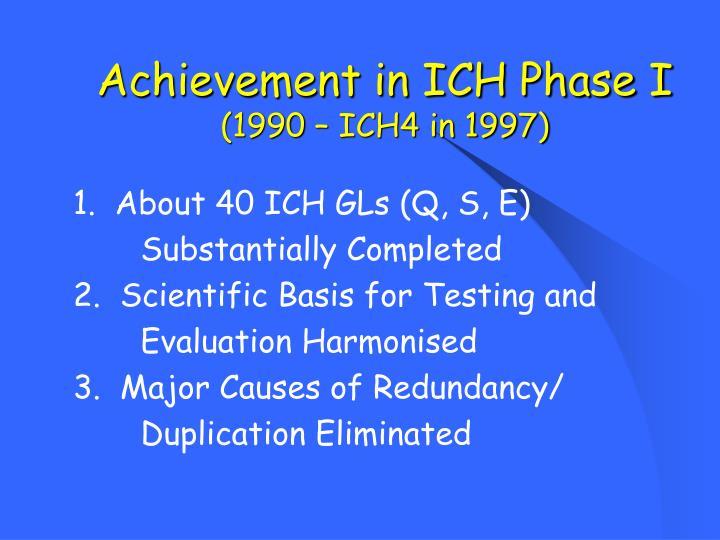 Achievement in ICH Phase I