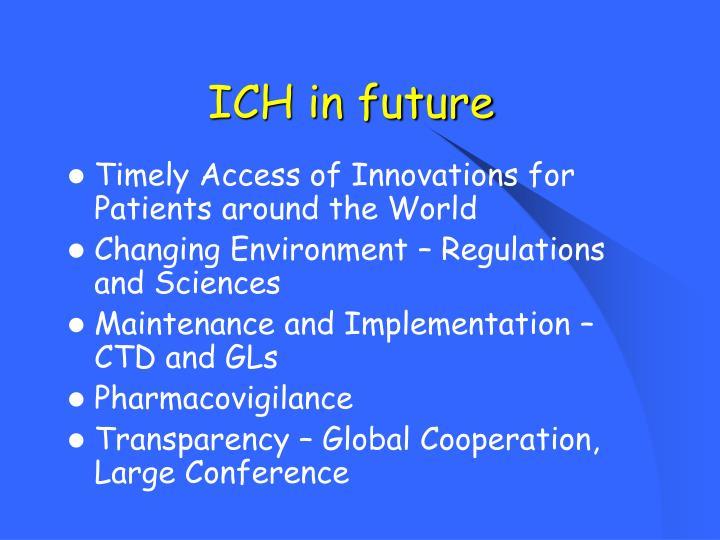 ICH in future