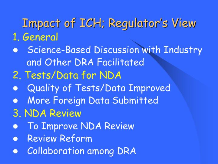 Impact of ICH; Regulator's View