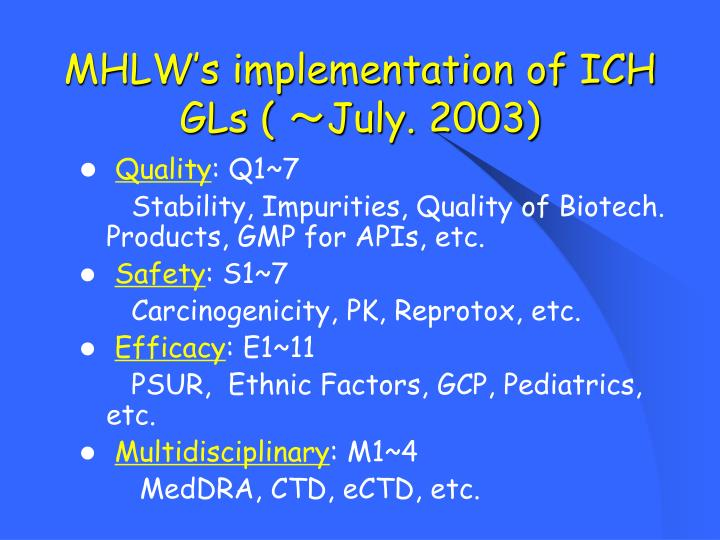 MHLW's implementation of ICH GLs (