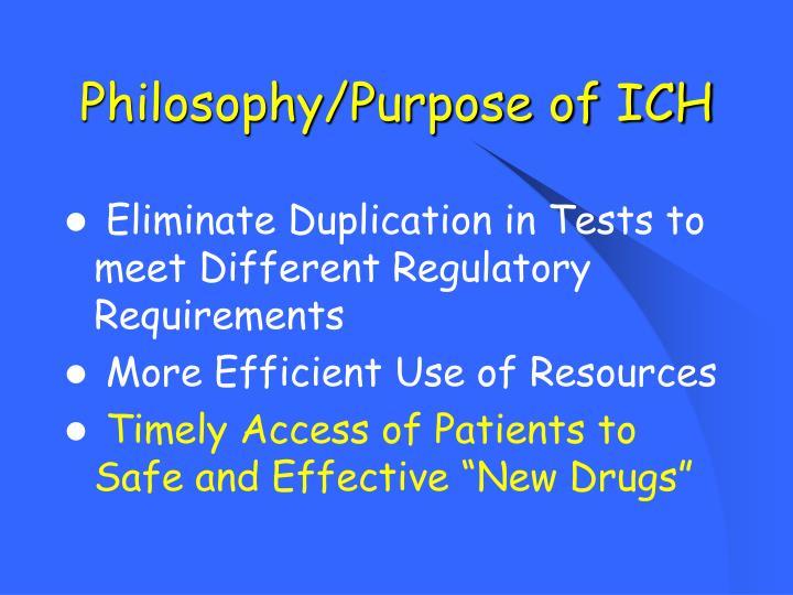 Philosophy/Purpose of ICH
