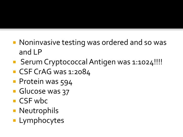 Noninvasive testing was ordered and so was and LP