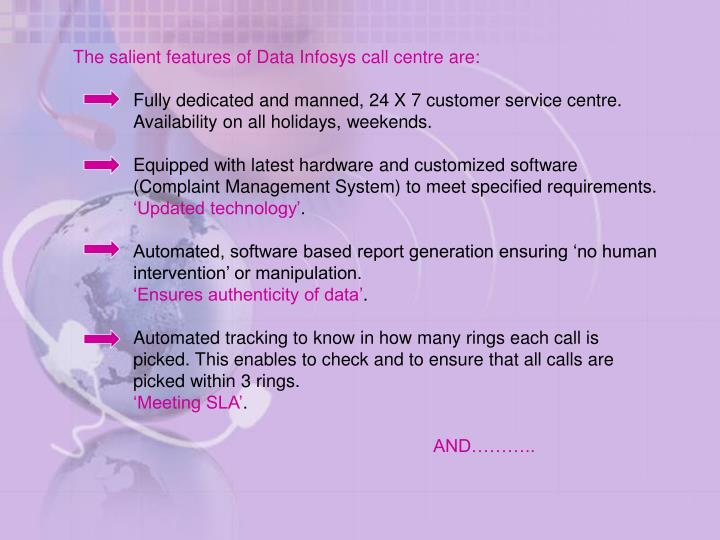 The salient features of Data Infosys call centre are: