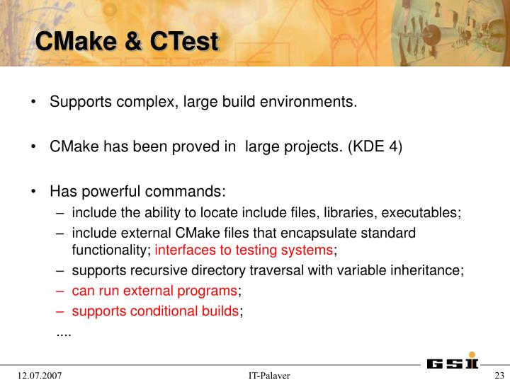 Supports complex, large build environments.
