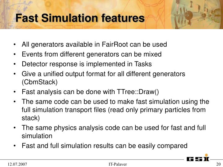 All generators available in FairRoot can be used