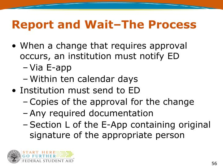Report and Wait–The Process