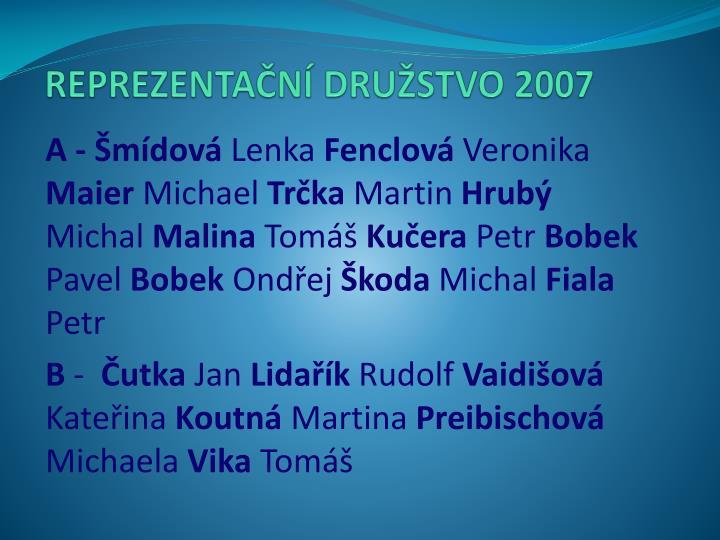 REPREZENTAČNÍ DRUŽSTVO 2007