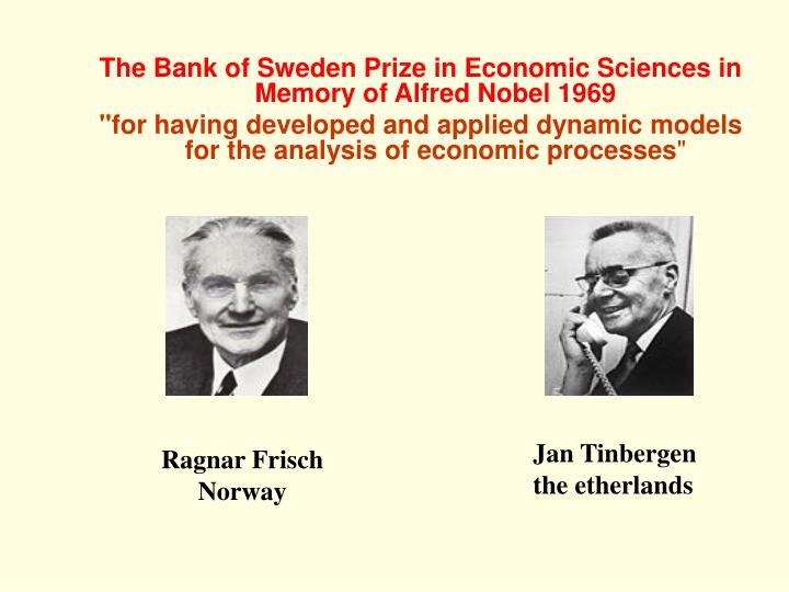 The Bank of Sweden Prize in Economic Sciences in Memory of Alfred Nobel 1969