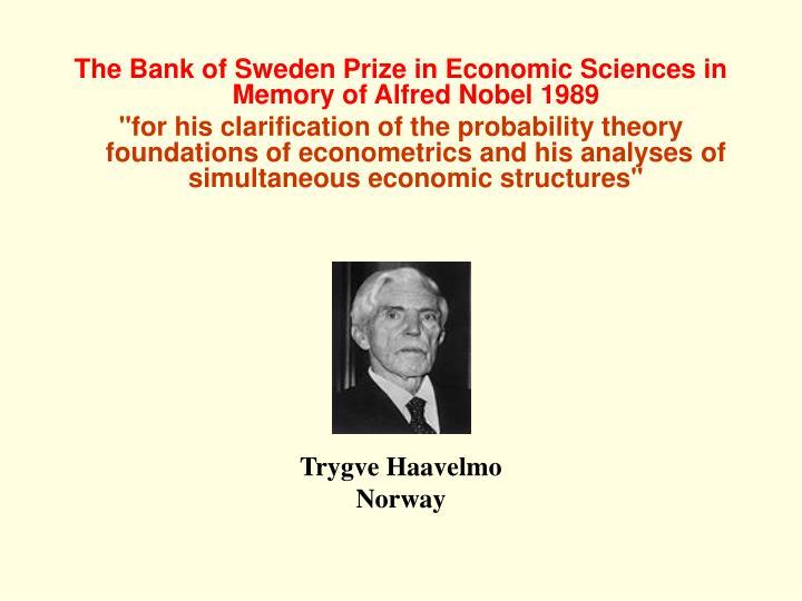The Bank of Sweden Prize in Economic Sciences in Memory of Alfred Nobel 1989