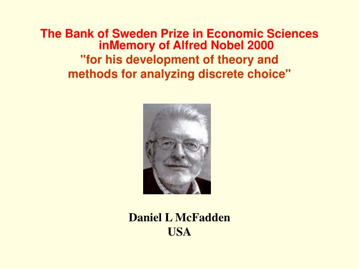 The Bank of Sweden Prize in Economic Sciences inMemory of Alfred Nobel 2000