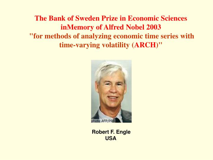 The Bank of Sweden Prize in Economic Sciences inMemory of Alfred Nobel 2003